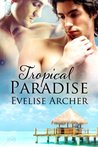 Tropical Paradise by Evelise Archer