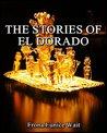 The Stories of El Dorado