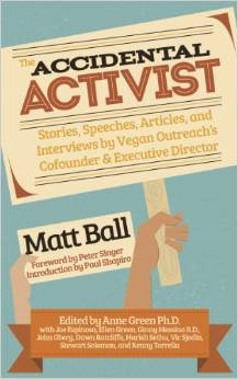 the-accidental-activist-stories-speeches-articles-and-interviews-by-vegan-outreach-s-cofounder