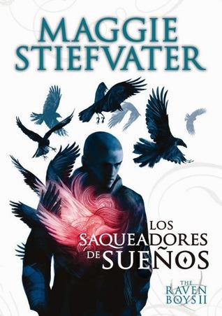 Los saqueadores de sueños (The Raven Boys, #2)