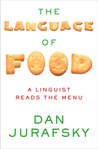 The Language of Food: A Linguist Reads the Menu