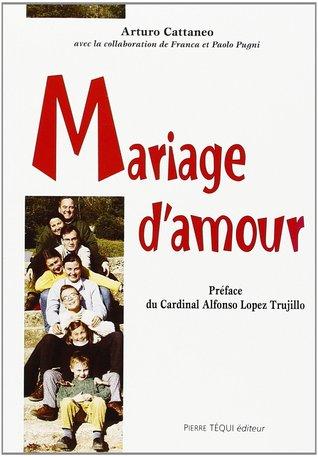 Mariage d'amour. Comment se préparer à la vie conjugale et familiale