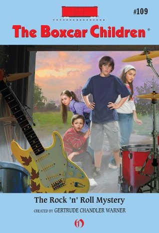 The Rock 'n' Roll Mystery (The Boxcar Children Mysteries Book 109)