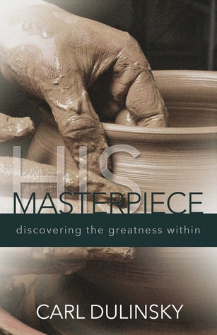 His Masterpiece: Discovering the Greatness Within