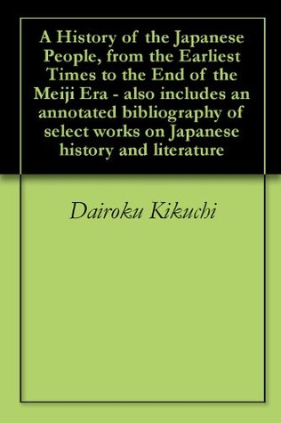 A History of the Japanese People, from the Earliest Times to the End of the Meiji Era - (Annotated) - Text Only