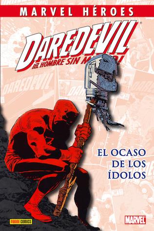 Daredevil ¡El hombre sin miedo!: El ocaso de los ídolos