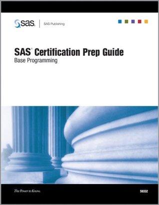 SAS Certification Prep Guide: Base Programming by SAS Publishing