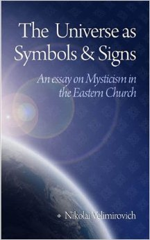 The Universe as Symbols and Signs: An Essay on Mysticism in the Eastern Church