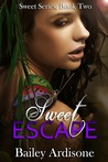 Sweet Escape (Sweet, #2)