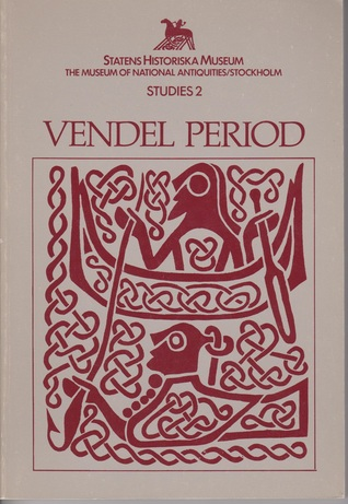 Vendel Period Studies Transactions Of The Boat Grave Symposium In