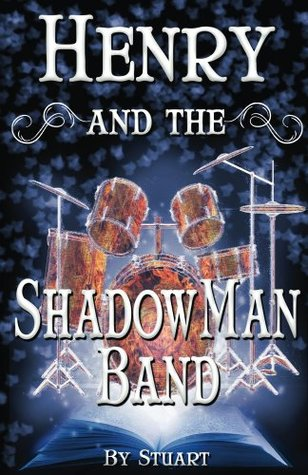 Henry and the ShadowMan Band (A Suborediom Novel)
