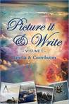 Picture it & Write: Volume 1 (Picture it & Write, #1)