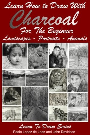 Learn How to Draw with Charcoal For The Beginner - Landscapes - Portraits - Animals
