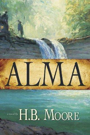 Alma by H.B. Moore