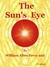 The Sun's Eye: A Pharaoh's ...