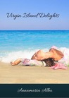 Virgin Island Delights by Annamaria Alba