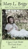 Caleb's Choice (Chance Creek Brides: The Early Years #1)