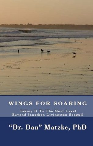 WINGS FOR SOARING: Taking It To The Next Level - Beyond Jonathan Livingston Seagull - PREVIEW