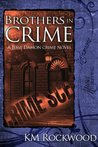 Brothers in Crime by K.M. Rockwood