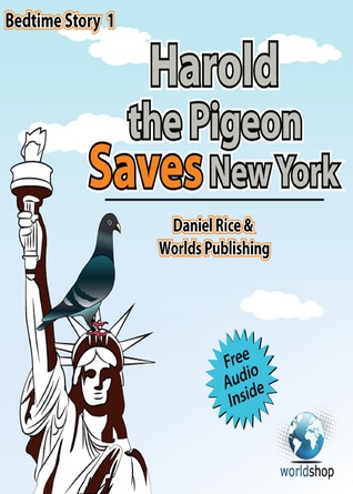 Bedtime Story #1: Harold the Pigeon Saves NewYork