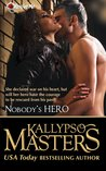 Nobody's Hero by Kallypso Masters
