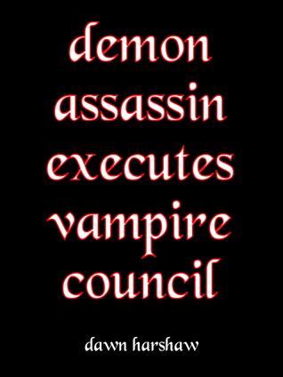 Demon Assassin Executes Vampire Council