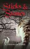 Sticks & Stones (Hollis Morgan Mystery)