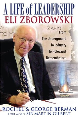 A Life of Leadership, Eli Zborowski: From the Underground to Industry, to Holocaust Remembrance