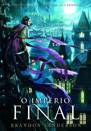 O Império Final by Brandon Sanderson