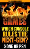 Which Console Rules the Next-Gen? by Amber Richards
