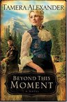Beyond This Moment (Timber Ridge Reflections, #2)