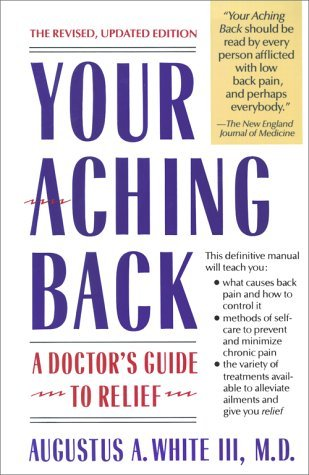 Your Aching Back: A Doctor's Guide to Relief