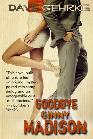 Ebook Goodbye Ginny Madison by Dave Gehrke read!