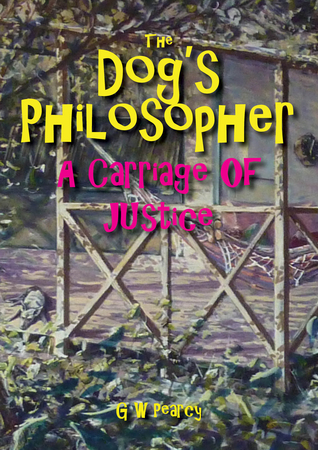 The Dog's Philosopher: A Carriage of Justice