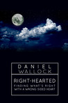 Right-Hearted by Daniel Wallock