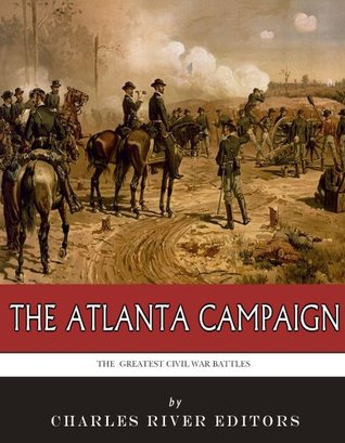 The Greatest Civil War Battles: The Atlanta Campaign