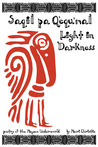 Saqil Pa Q'equ'mal: Light in Darkness: Poetry of the Mayan Underworld