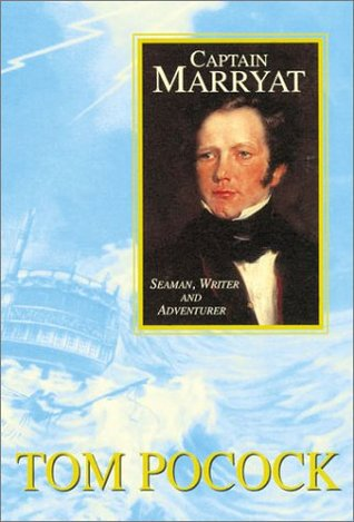 Captain Marryat: Seaman, Writer, and Adventurer