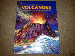 The Golden Book of Volcanoes, Earthquakes, and Powerful Storms