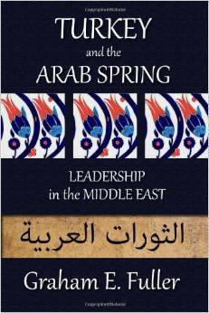 Turkey and the Arab Spring: Leadership in the Middle East