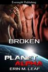 Broken (Planet Alpha, #2)