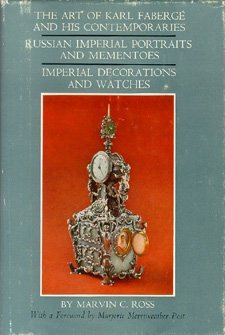 The Art of Karl Fabergé and His Contemporaries; Russian Imperial Portraits and Mementoes ( Alexander III-Nicholas II); Imperial Decorations and Watches.