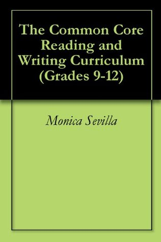 The Common Core Reading and Writing Curriculum (Grades 9-12)