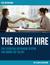 The Right Hire: The Essenti...