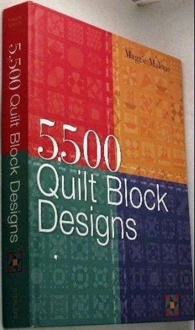 5,500 Quilt Block Designs by Maggie Malone : 5500 quilt block designs - Adamdwight.com