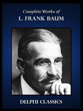 Complete Works of L. Frank Baum Part 2 of 2 Non-Oz Works
