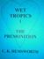 The Premonition / Wet Tropi...
