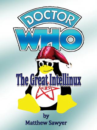 The Great Intellinux: Doctor Who fan fiction