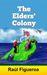 The Elders' Colony