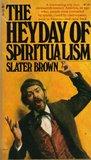 The Heyday Of Spiritualism